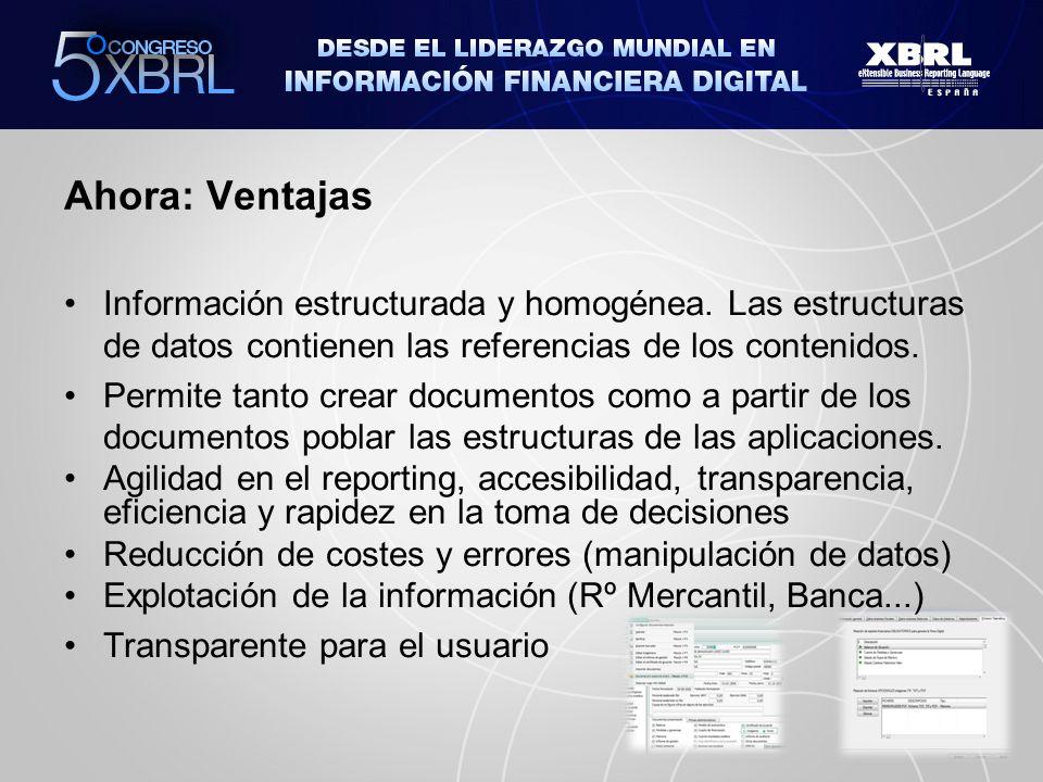 Ahora: Ventajas Información estructurada y homogénea.