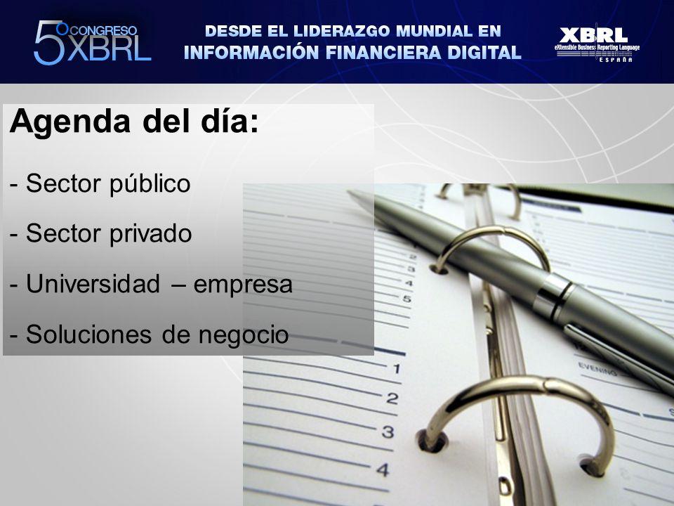 Agenda del día: - Sector público - Sector privado - Universidad – empresa - Soluciones de negocio