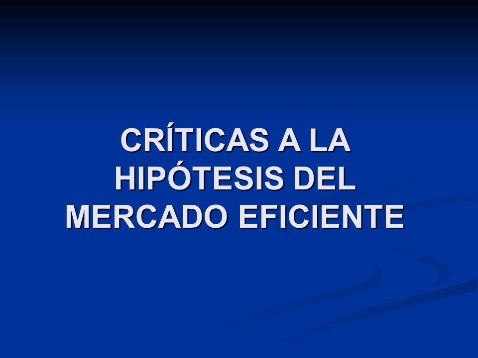 CRÍTICAS A LA HIPÓTESIS DEL MERCADO EFICIENTE