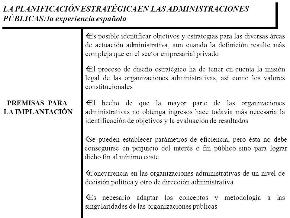 LA PLANIFICACIÓN ESTRATÉGICA EN LAS ADMINISTRACIONES PÚBLICAS: la experiencia española PREMISAS PARA LA IMPLANTACIÓN ßEs posible identificar objetivos