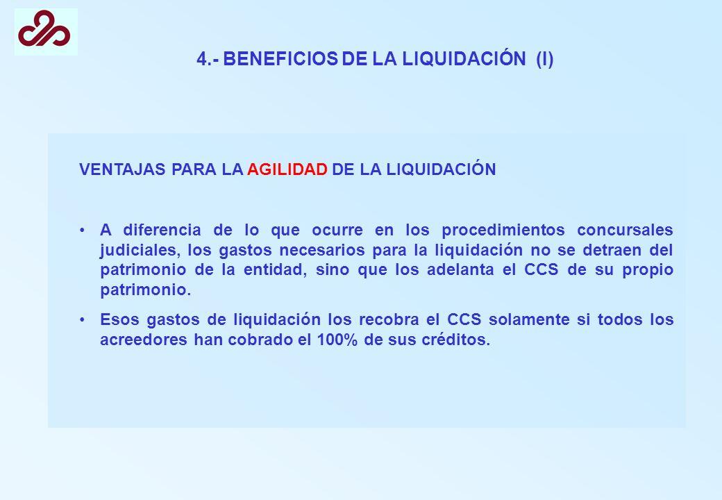 4.- BENEFICIOS DE LA LIQUIDACIÓN (I) VENTAJAS PARA LA AGILIDAD DE LA LIQUIDACIÓN A diferencia de lo que ocurre en los procedimientos concursales judic