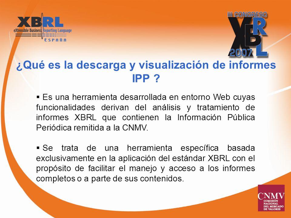 Es una herramienta desarrollada en entorno Web cuyas funcionalidades derivan del análisis y tratamiento de informes XBRL que contienen la Información Pública Periódica remitida a la CNMV.