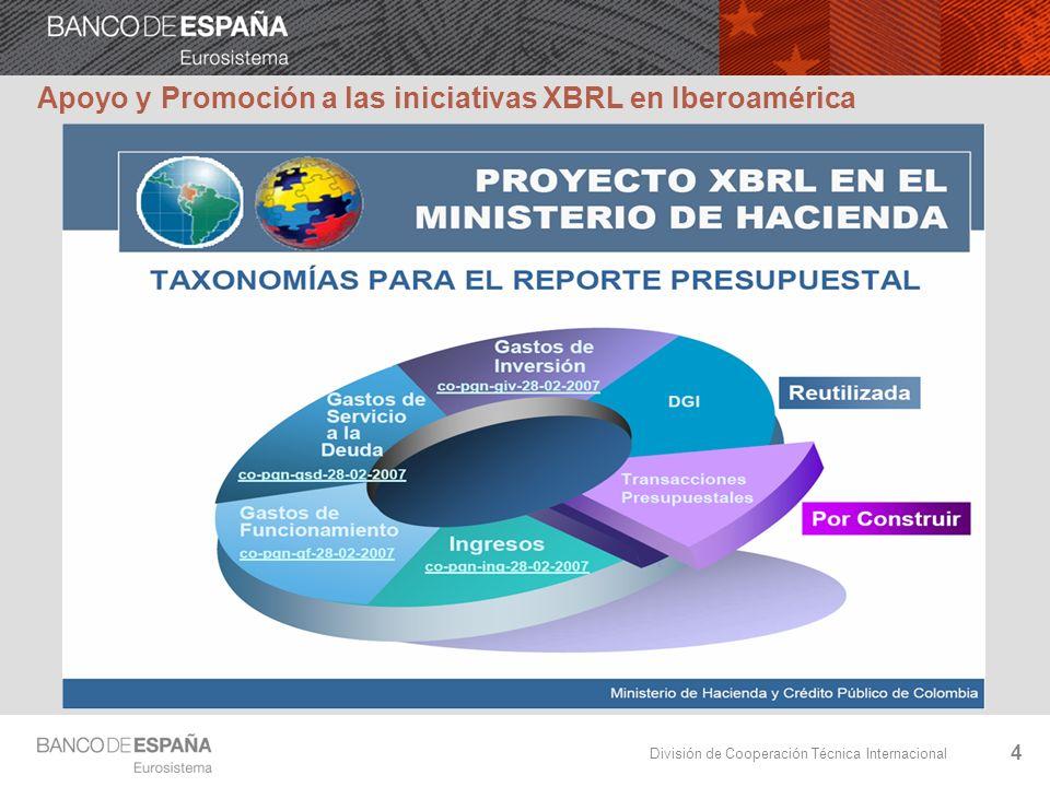 División de Cooperación Técnica Internacional Apoyo y Promoción a las iniciativas XBRL en Iberoamérica 4