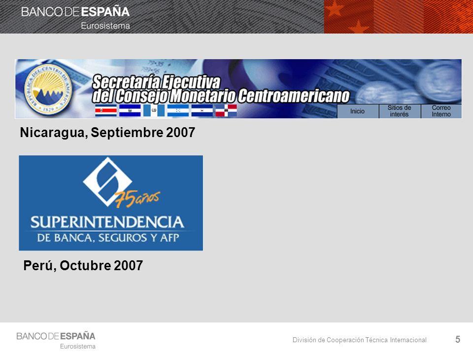 División de Cooperación Técnica Internacional 5 Nicaragua, Septiembre 2007 Perú, Octubre 2007