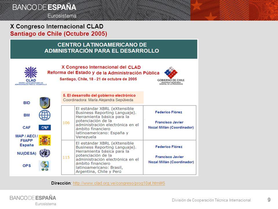 División de Cooperación Técnica Internacional 9 X Congreso Internacional CLAD Santiago de Chile (Octubre 2005) Dirección: http://www.clad.org.ve/congreso/prog10at.html#5http://www.clad.org.ve/congreso/prog10at.html#5
