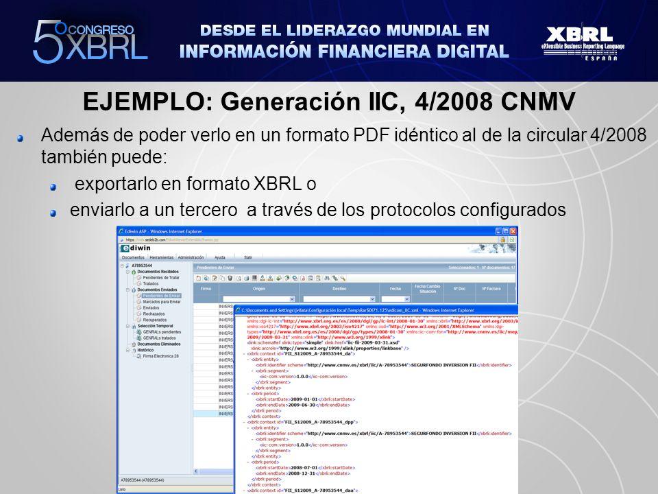 EJEMPLO: Generación IIC, 4/2008 CNMV Además de poder verlo en un formato PDF idéntico al de la circular 4/2008 también puede: exportarlo en formato XB