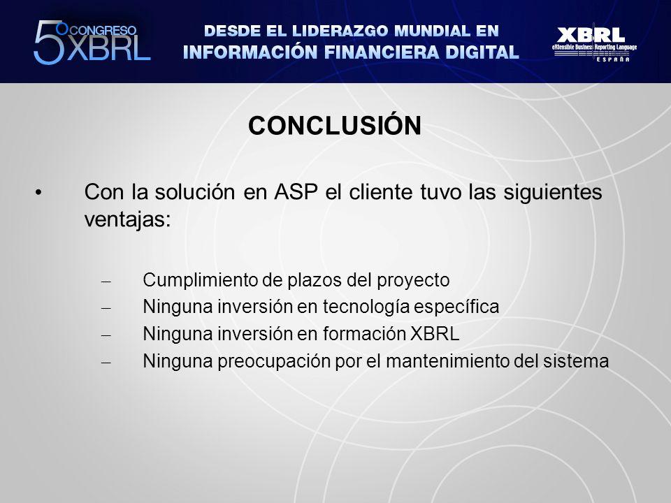 CONCLUSIÓN Con la solución en ASP el cliente tuvo las siguientes ventajas: – Cumplimiento de plazos del proyecto – Ninguna inversión en tecnología esp