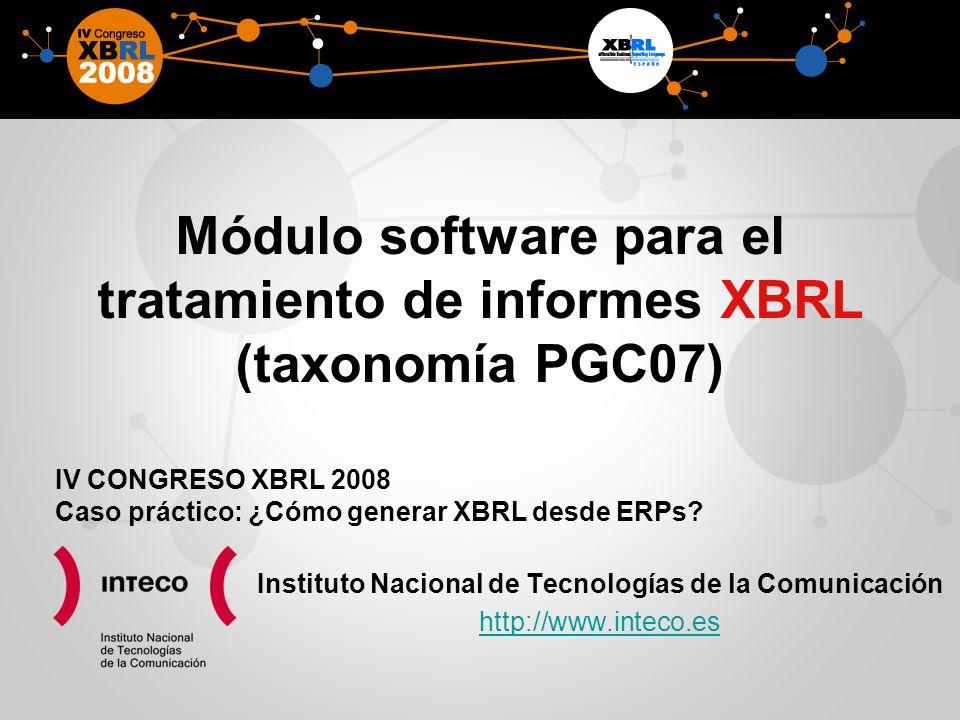 Módulo software para el tratamiento de informes XBRL (taxonomía PGC07) Instituto Nacional de Tecnologías de la Comunicación http://www.inteco.es IV CO