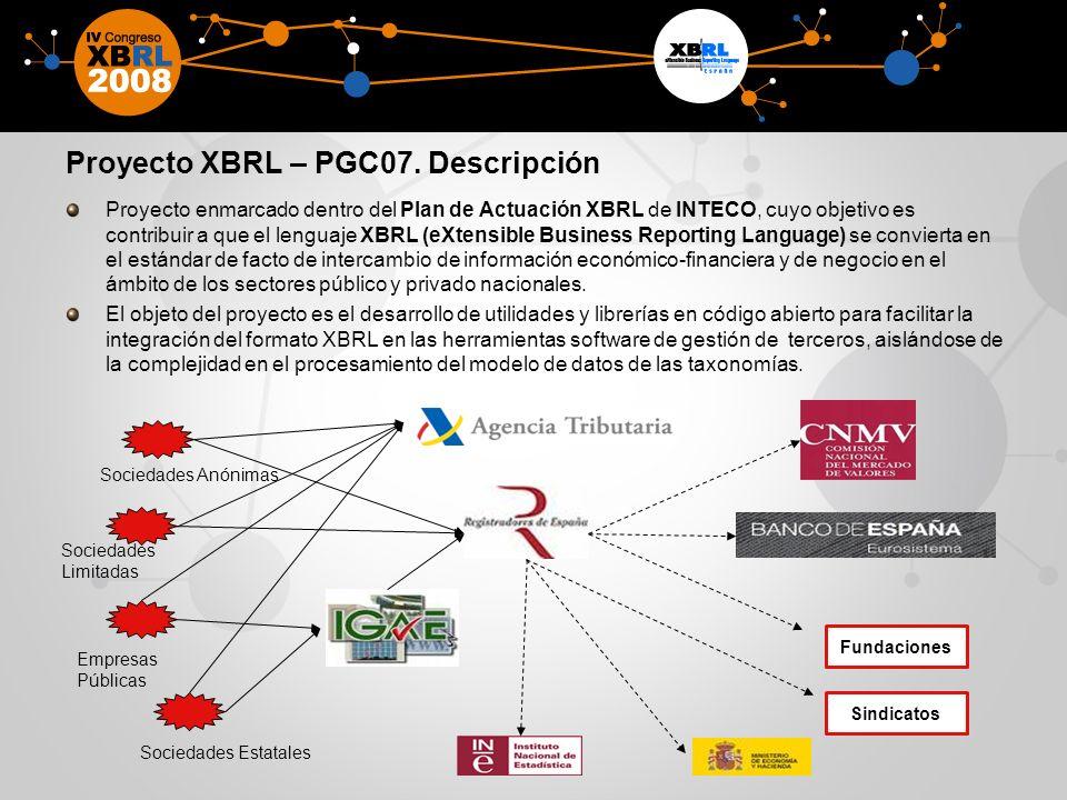Proyecto XBRL – PGC07. Descripción Proyecto enmarcado dentro del Plan de Actuación XBRL de INTECO, cuyo objetivo es contribuir a que el lenguaje XBRL