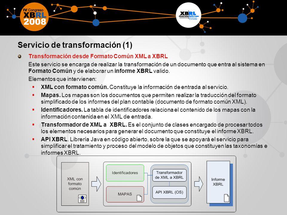 Servicio de transformación (1) Transformación desde Formato Común XML a XBRL Este servicio se encarga de realizar la transformación de un documento qu