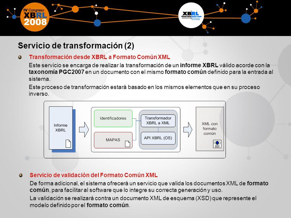 Servicio de transformación (2) Transformación desde XBRL a Formato Común XML Este servicio se encarga de realizar la transformación de un informe XBRL