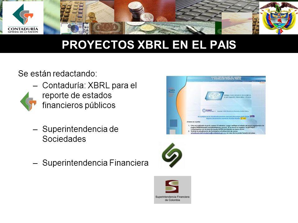 Se están redactando: –Contaduría: XBRL para el reporte de estados financieros públicos –Superintendencia de Sociedades –Superintendencia Financiera PR