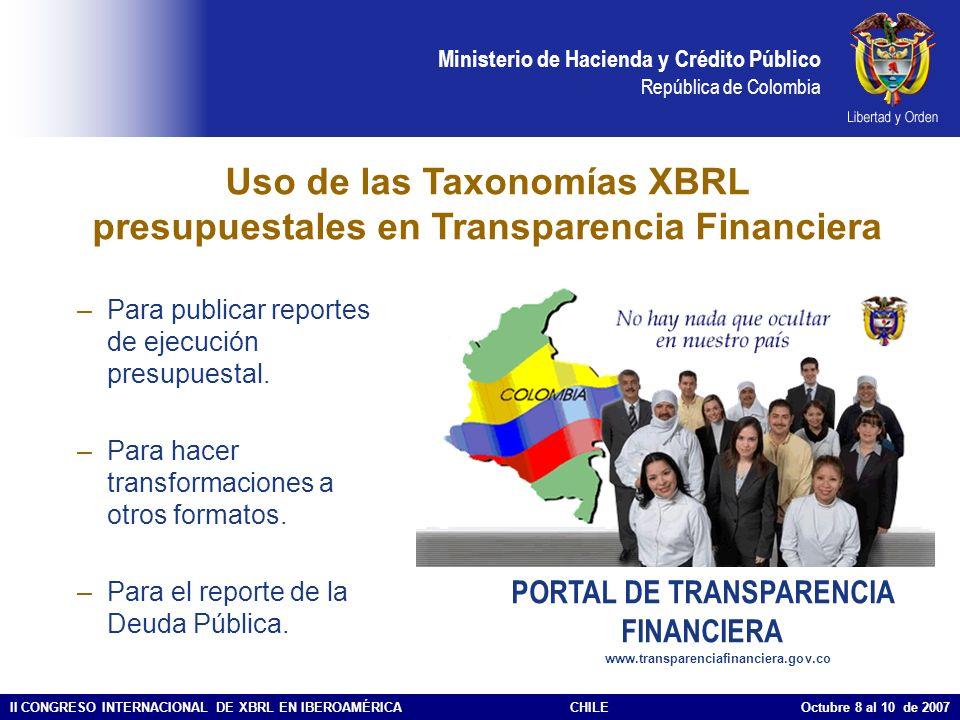 Ministerio de Hacienda y Crédito Público República de Colombia II CONGRESO INTERNACIONAL DE XBRL EN IBEROAMÉRICACHILE Octubre 8 al 10 de 2007 PORTAL D