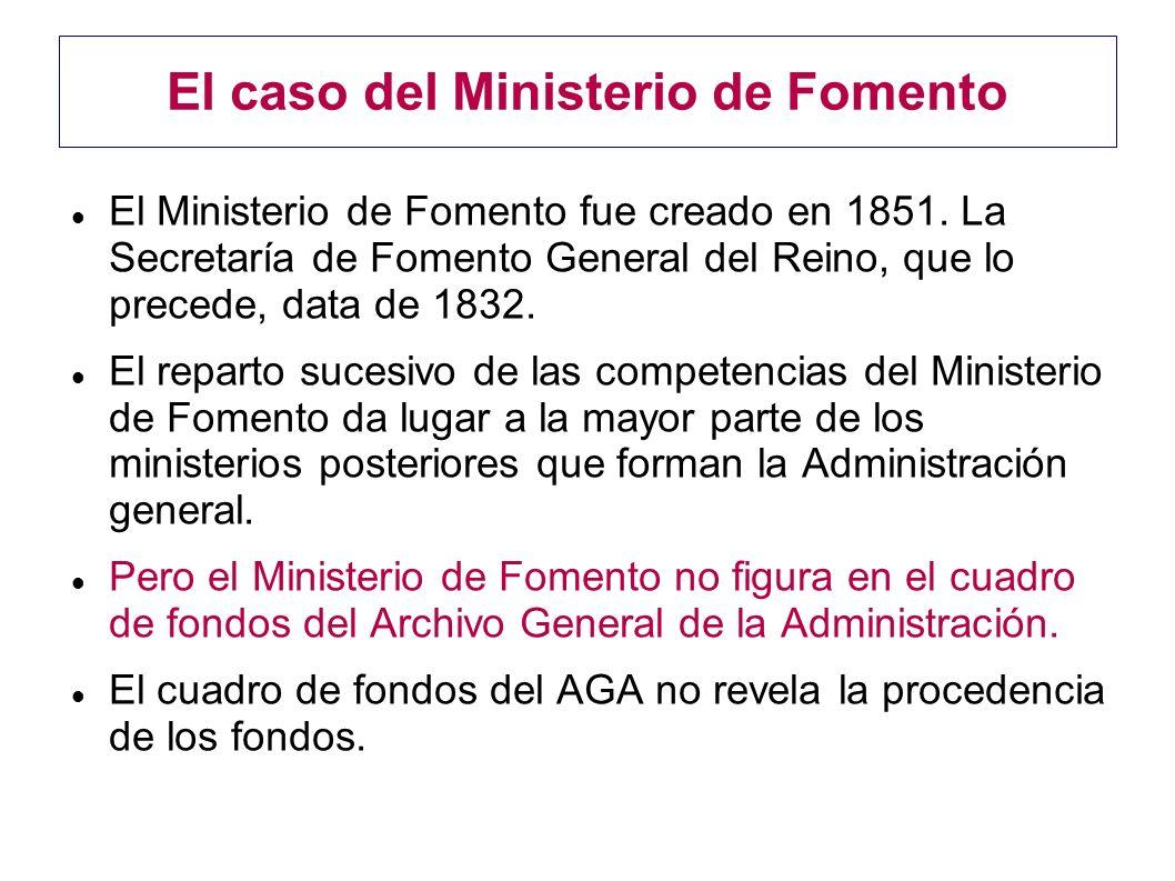 El caso del Ministerio de Fomento El Ministerio de Fomento fue creado en 1851. La Secretaría de Fomento General del Reino, que lo precede, data de 183