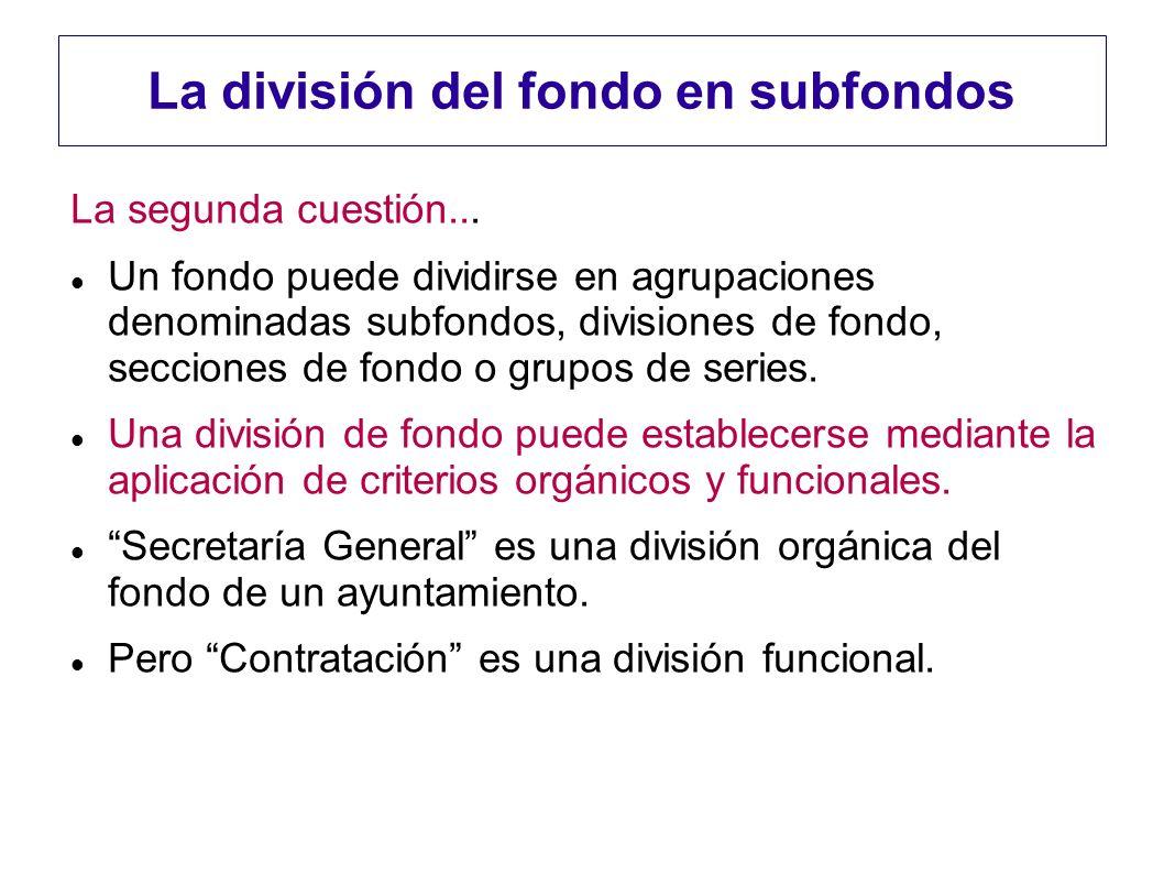 La división del fondo en subfondos La segunda cuestión... Un fondo puede dividirse en agrupaciones denominadas subfondos, divisiones de fondo, seccion