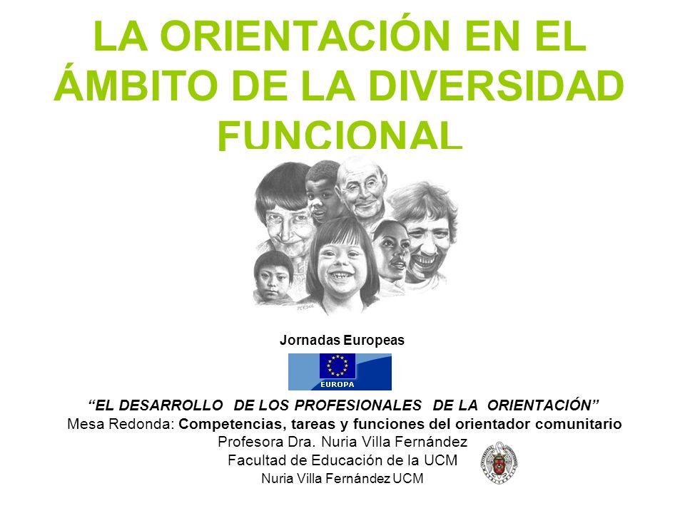 Nuria Villa Fernández UCM Europa y Diversidad Funcional Comisión Europea (2006) Nota de orientación sobre discapacidad y desarrollo.