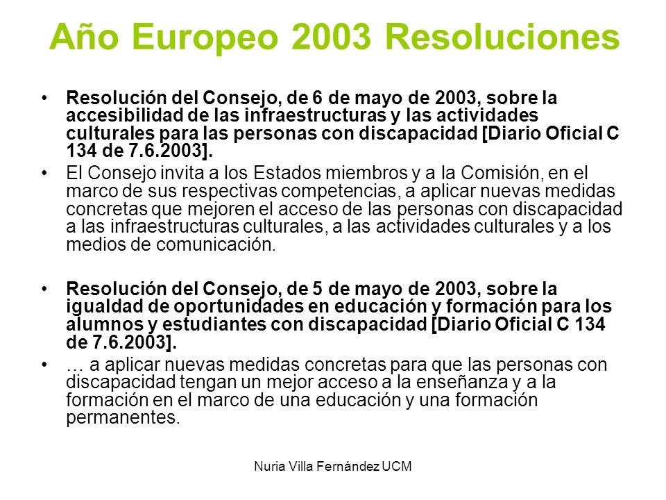Nuria Villa Fernández UCM Año Europeo 2003 Resoluciones Resolución del Consejo, de 6 de mayo de 2003, sobre la accesibilidad de las infraestructuras y