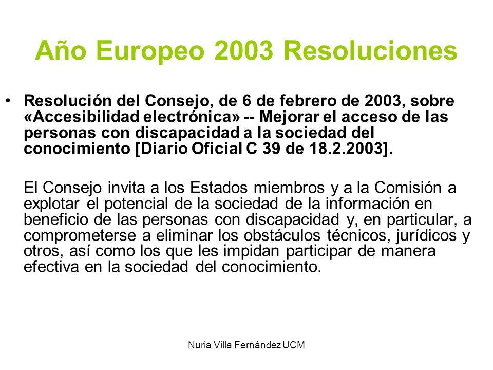 Nuria Villa Fernández UCM Año Europeo 2003 Resoluciones Resolución del Consejo, de 6 de febrero de 2003, sobre «Accesibilidad electrónica» -- Mejorar