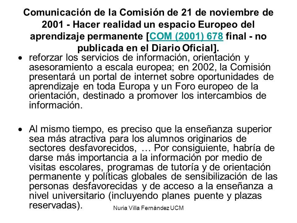 Nuria Villa Fernández UCM Comunicación de la Comisión de 21 de noviembre de 2001 - Hacer realidad un espacio Europeo del aprendizaje permanente [COM (