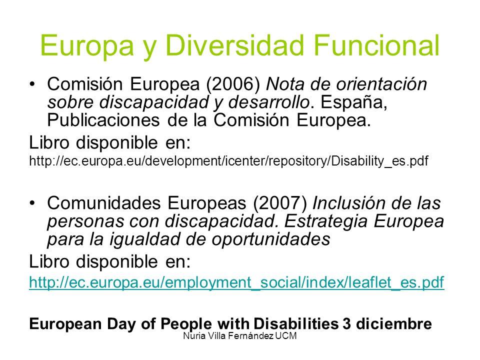 Nuria Villa Fernández UCM Europa y Diversidad Funcional Comisión Europea (2006) Nota de orientación sobre discapacidad y desarrollo. España, Publicaci