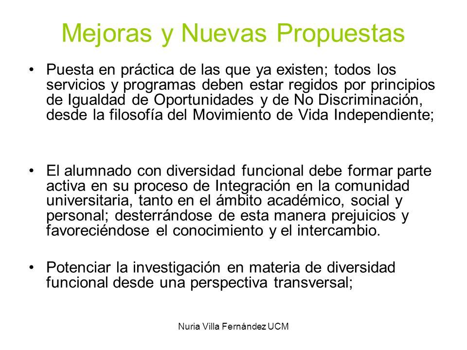 Nuria Villa Fernández UCM Mejoras y Nuevas Propuestas Puesta en práctica de las que ya existen; todos los servicios y programas deben estar regidos po