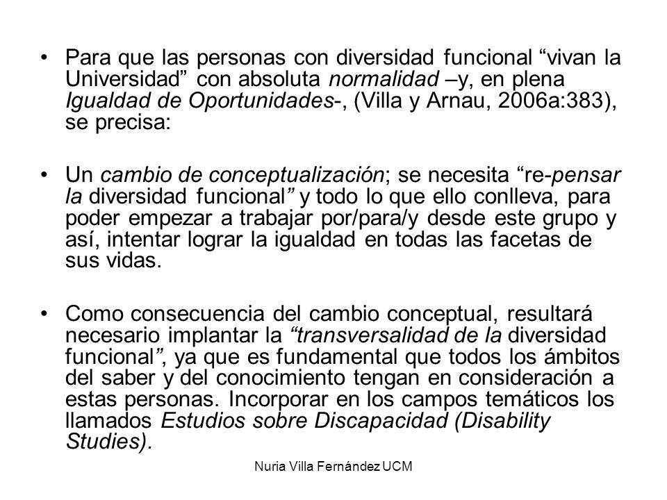 Nuria Villa Fernández UCM Para que las personas con diversidad funcional vivan la Universidad con absoluta normalidad –y, en plena Igualdad de Oportun