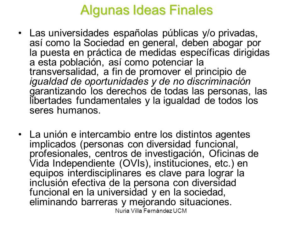 Nuria Villa Fernández UCM Las universidades españolas públicas y/o privadas, así como la Sociedad en general, deben abogar por la puesta en práctica d