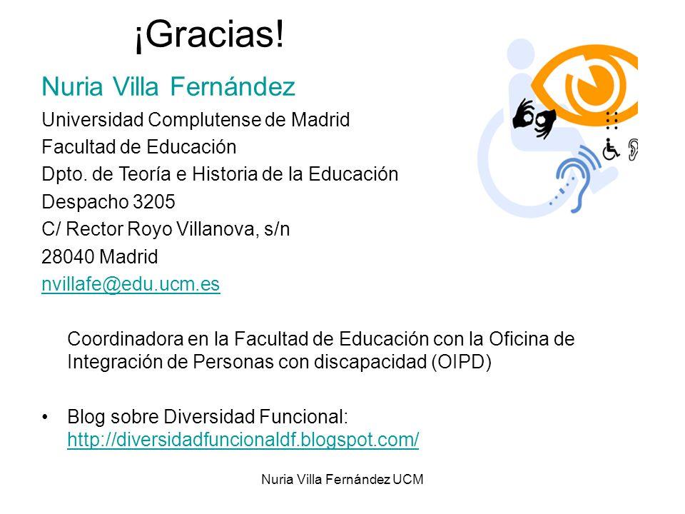 Nuria Villa Fernández UCM ¡Gracias! Nuria Villa Fernández Universidad Complutense de Madrid Facultad de Educación Dpto. de Teoría e Historia de la Edu
