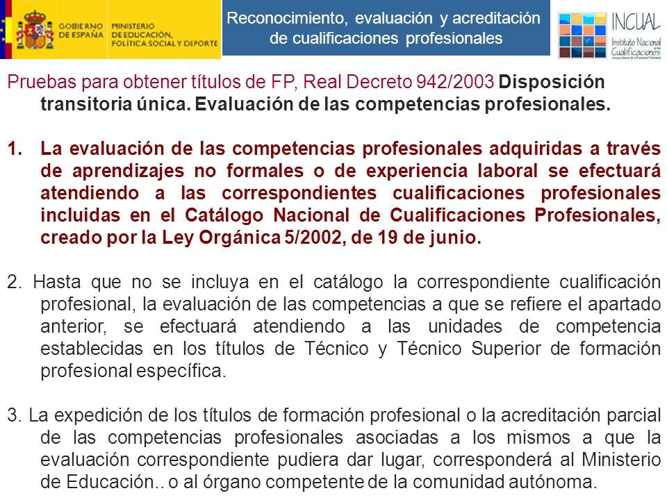 Reconocimiento, evaluación y acreditación de cualificaciones profesionales Pruebas para obtener títulos de FP, Real Decreto 942/2003 Disposición transitoria única.