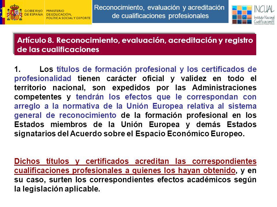 Reconocimiento, evaluación y acreditación de cualificaciones profesionales 1.