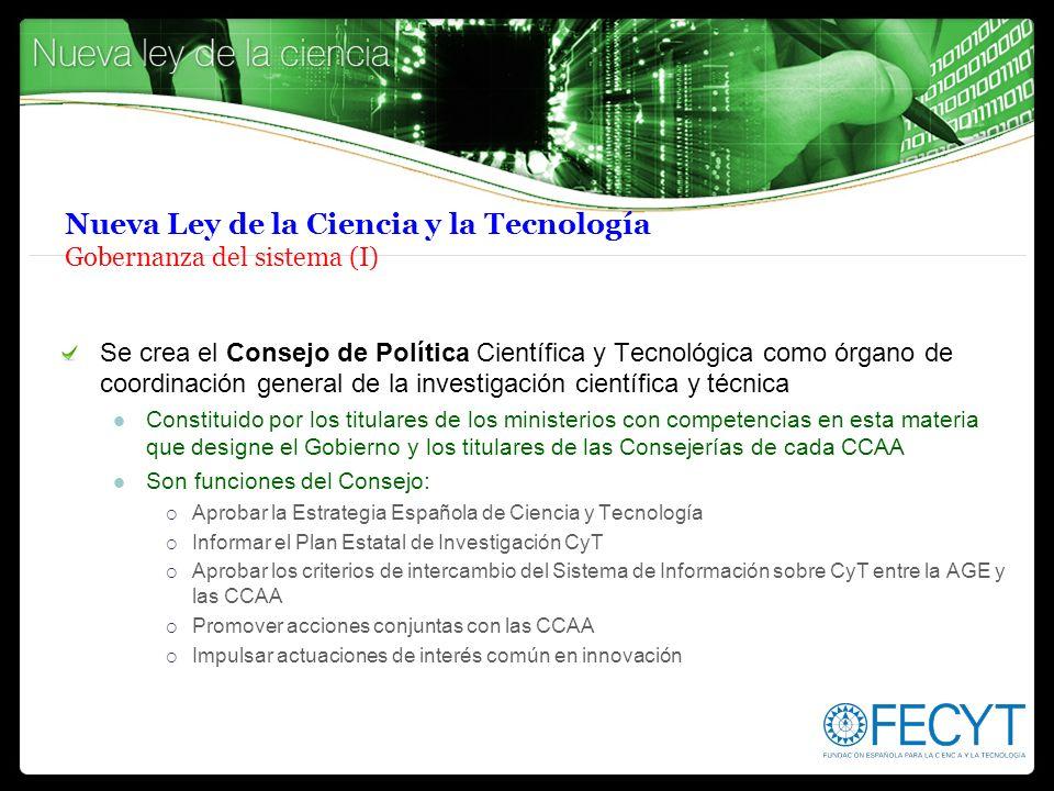Nueva Ley de la Ciencia y la Tecnología Gobernanza del sistema (I) Se crea el Consejo de Política Científica y Tecnológica como órgano de coordinación