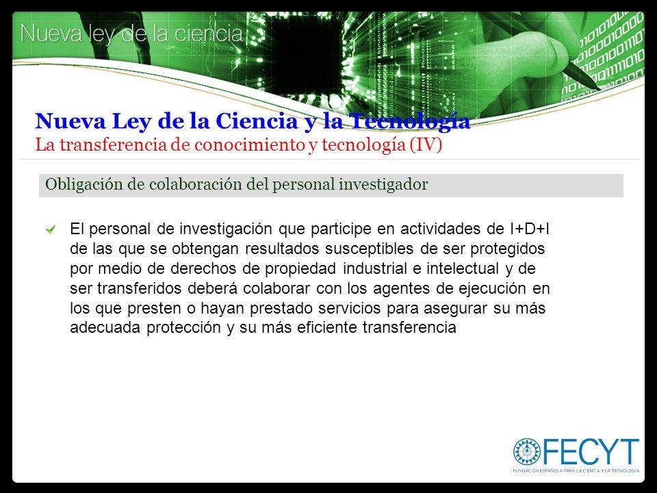 El personal de investigación que participe en actividades de I+D+I de las que se obtengan resultados susceptibles de ser protegidos por medio de derec