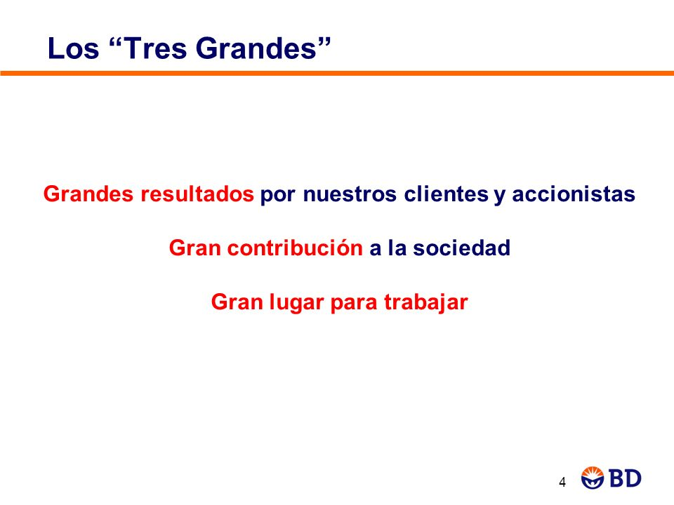 4 Los Tres Grandes Grandes resultados por nuestros clientes y accionistas Gran contribución a la sociedad Gran lugar para trabajar