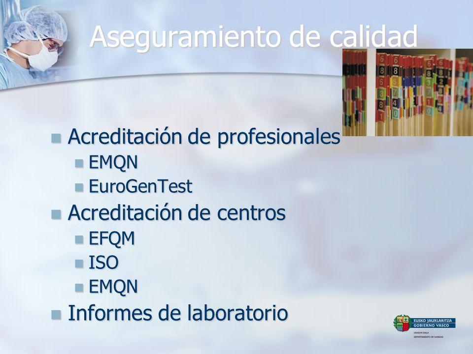 Aseguramiento de calidad Acreditación de profesionales Acreditación de profesionales EMQN EMQN EuroGenTest EuroGenTest Acreditación de centros Acredit