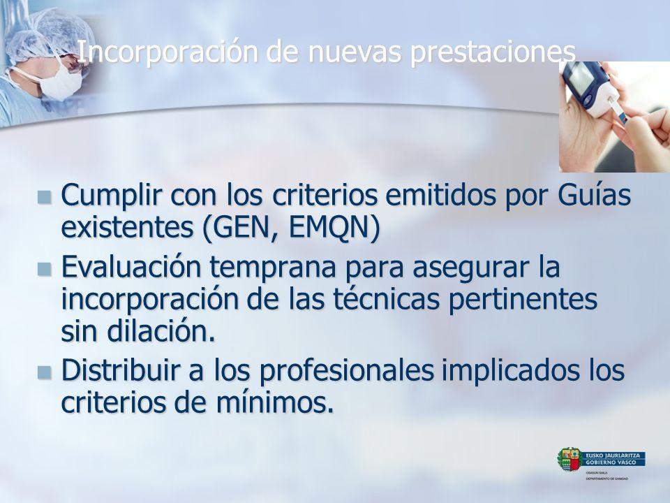 Incorporación de nuevas prestaciones Cumplir con los criterios emitidos por Guías existentes (GEN, EMQN) Cumplir con los criterios emitidos por Guías