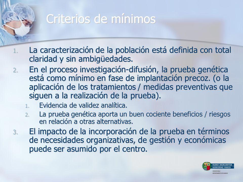Criterios de mínimos 1. La caracterización de la población está definida con total claridad y sin ambigüedades. 2. En el proceso investigación-difusió