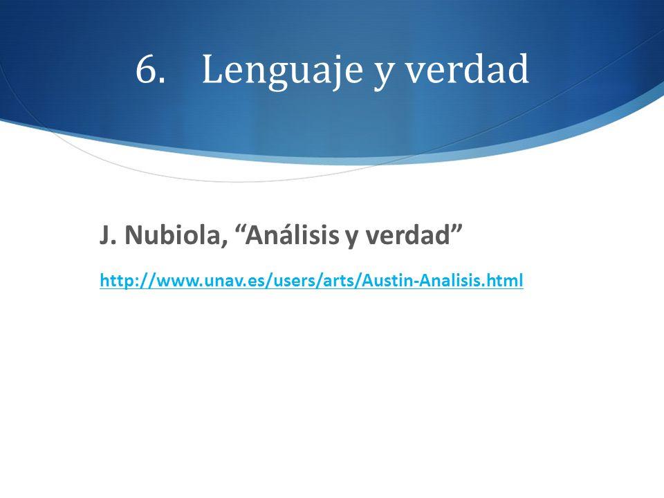 6.Lenguaje y verdad J. Nubiola, Análisis y verdad http://www.unav.es/users/arts/Austin-Analisis.html