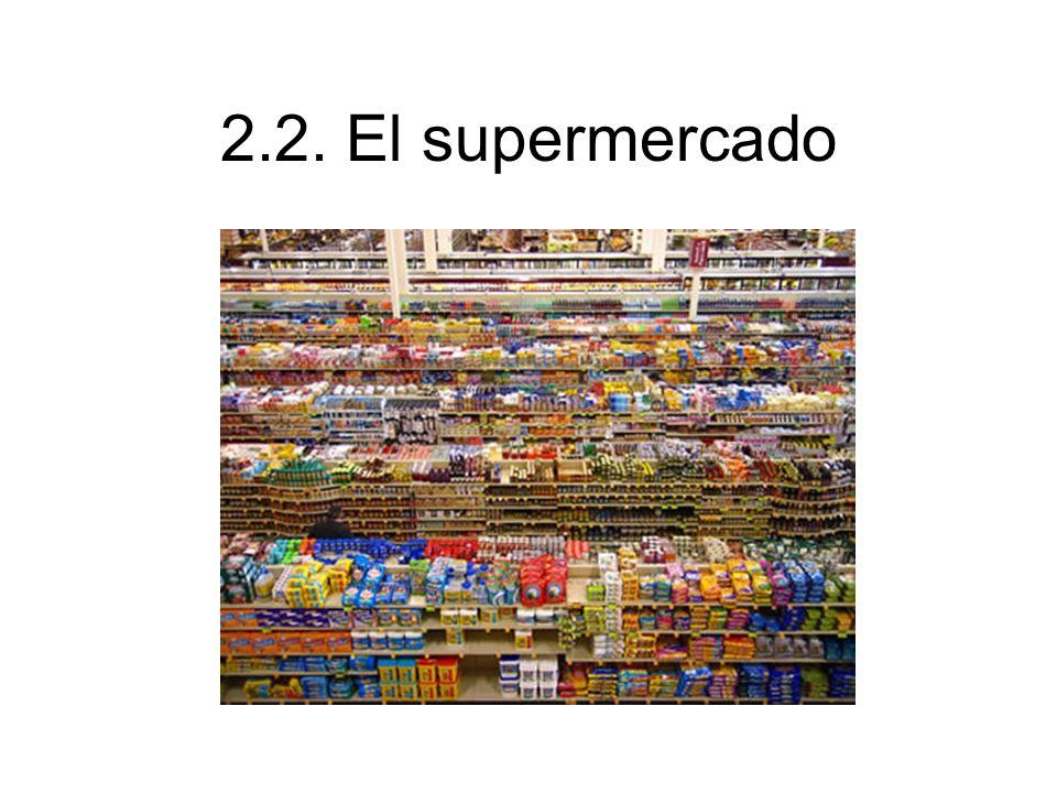 2.2. El supermercado