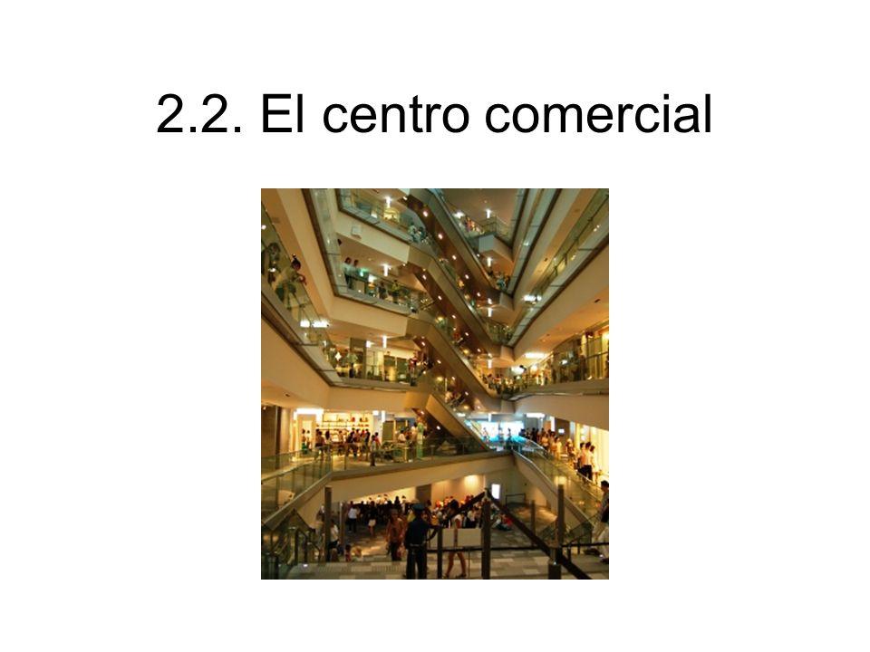 2.2. El centro comercial