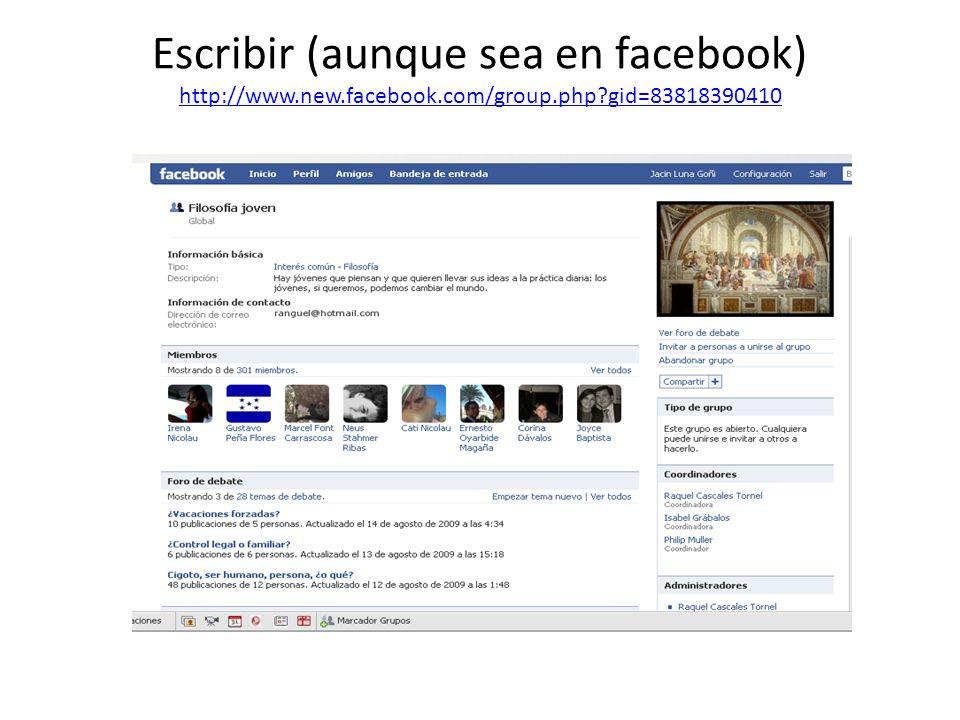 Escribir (aunque sea en facebook) http://www.new.facebook.com/group.php?gid=83818390410 ) http://www.new.facebook.com/group.php?gid=83818390410