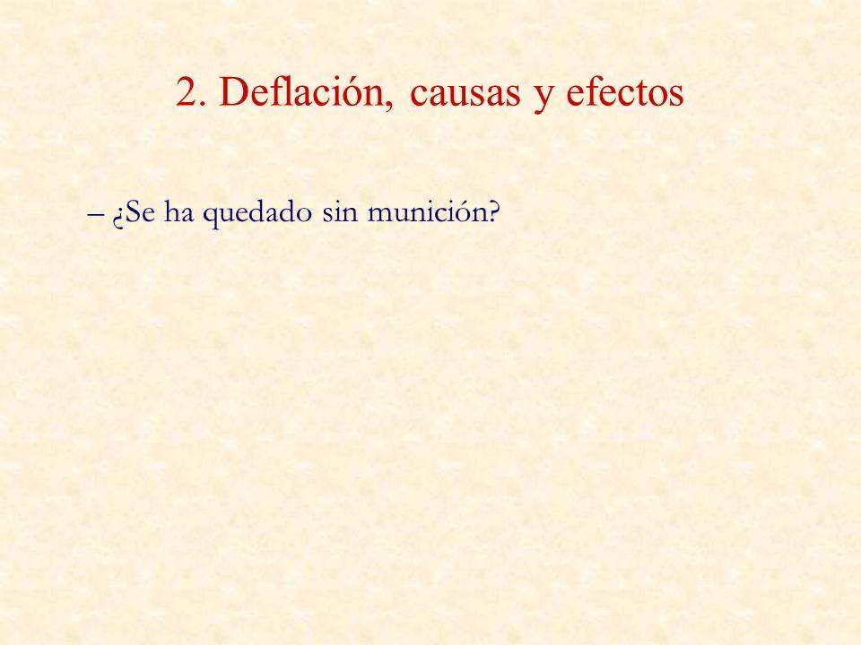 2. Deflación, causas y efectos – ¿Se ha quedado sin munición?