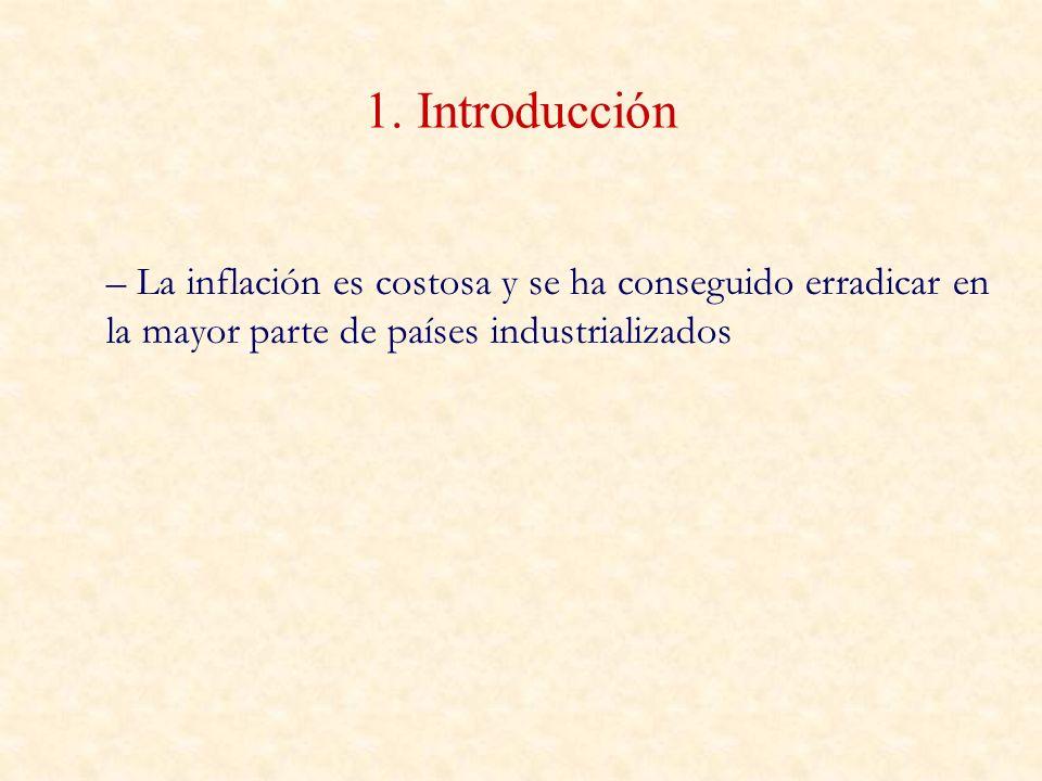 1. Introducción – La inflación es costosa y se ha conseguido erradicar en la mayor parte de países industrializados