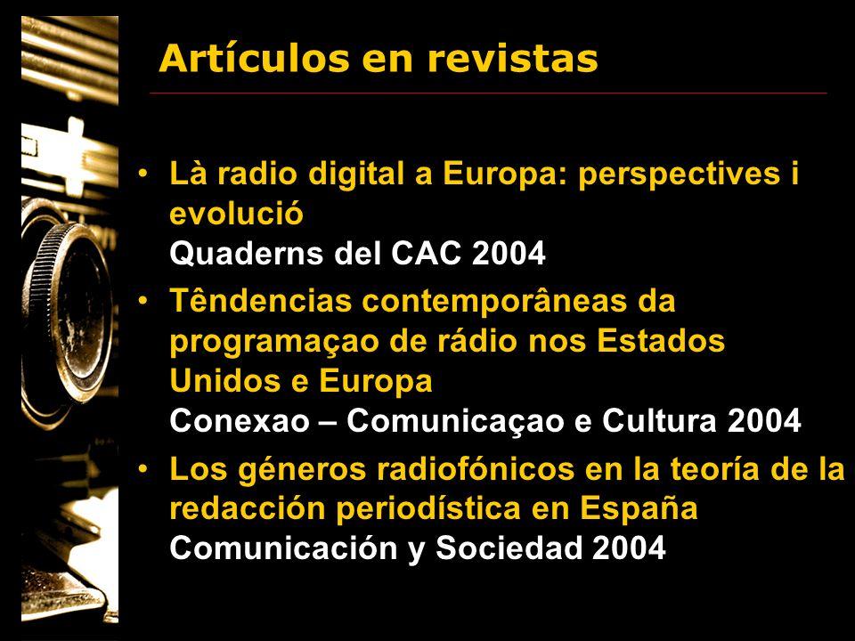 Là radio digital a Europa: perspectives i evolució Quaderns del CAC 2004 Têndencias contemporâneas da programaçao de rádio nos Estados Unidos e Europa