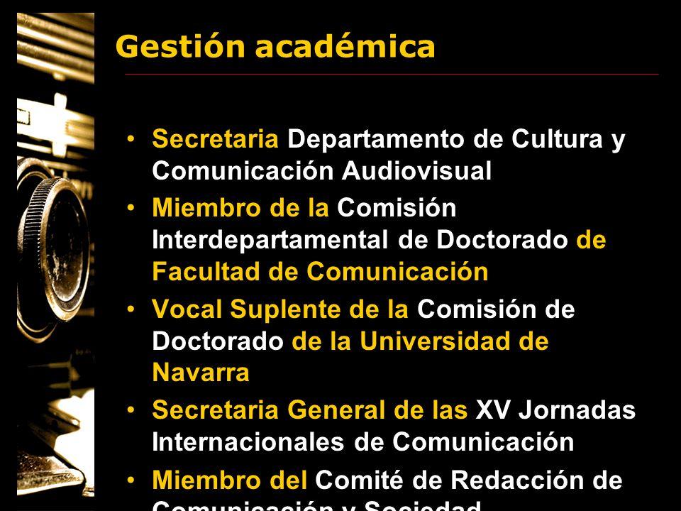 Gestión académica Secretaria Departamento de Cultura y Comunicación Audiovisual Miembro de la Comisión Interdepartamental de Doctorado de Facultad de