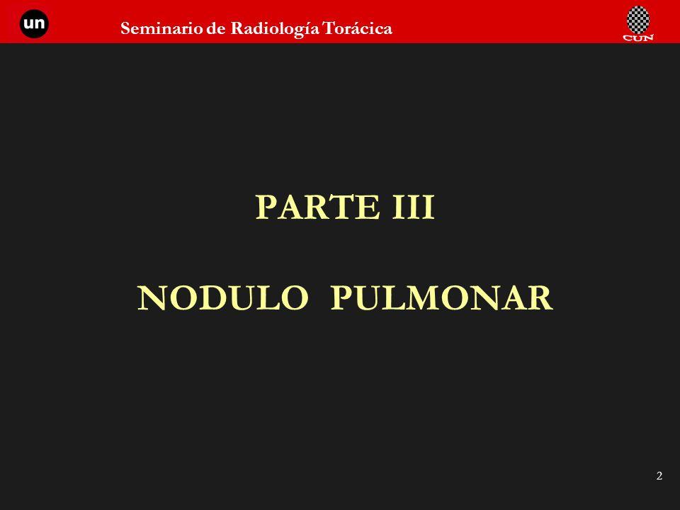 Seminario de Radiología Torácica 2 PARTE III NODULO PULMONAR