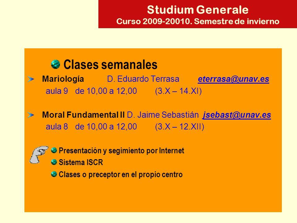 Studium Generale Curso 2009-20010. Semestre de invierno Clases semanales Mariología D.