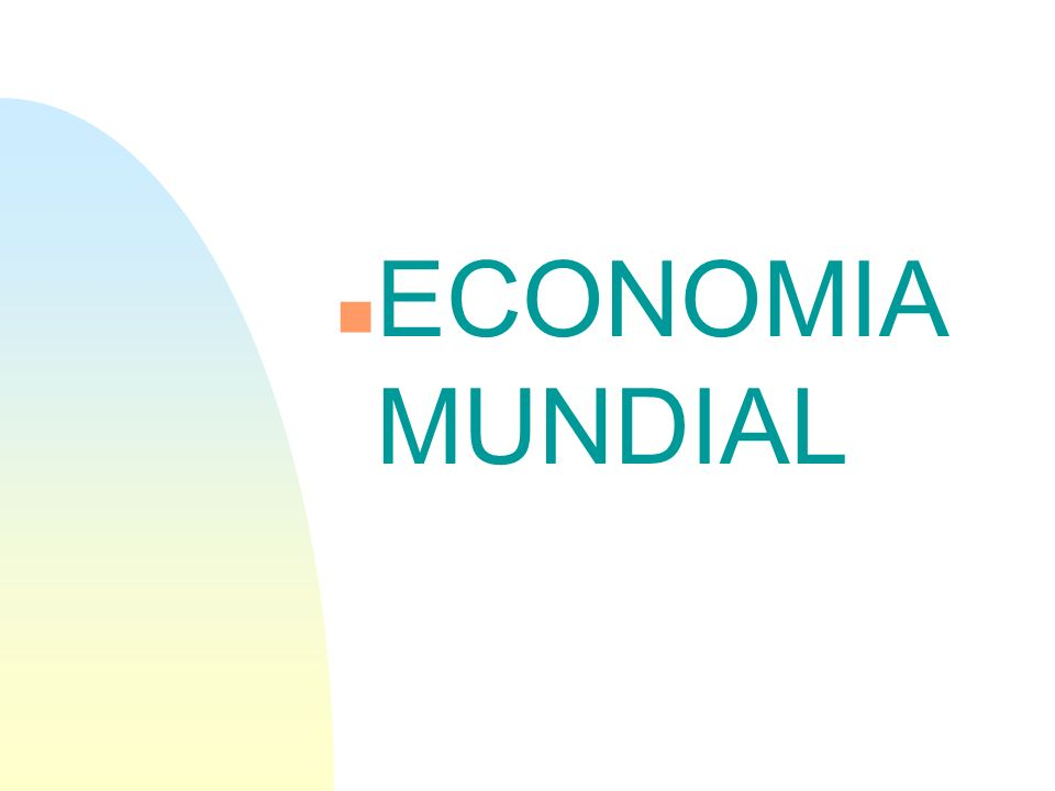 n ECONOMIA MUNDIAL