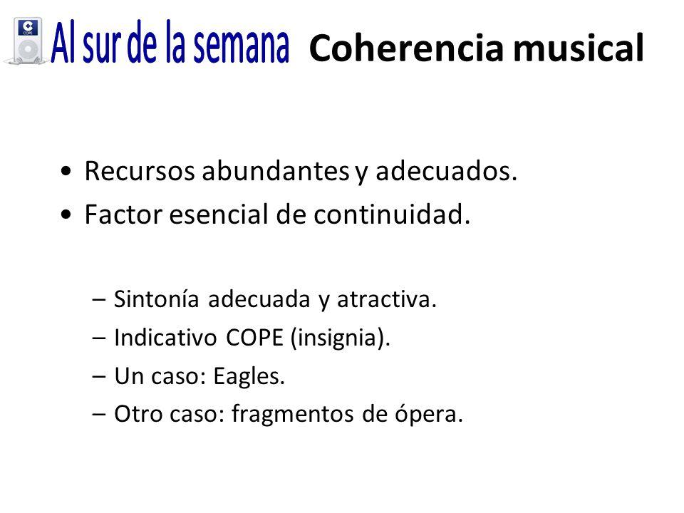 Coherencia musical Recursos abundantes y adecuados. Factor esencial de continuidad. –Sintonía adecuada y atractiva. –Indicativo COPE (insignia). –Un c