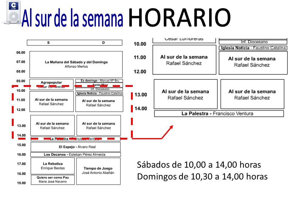 Sábados de 10,00 a 14,00 horas Domingos de 10,30 a 14,00 horas