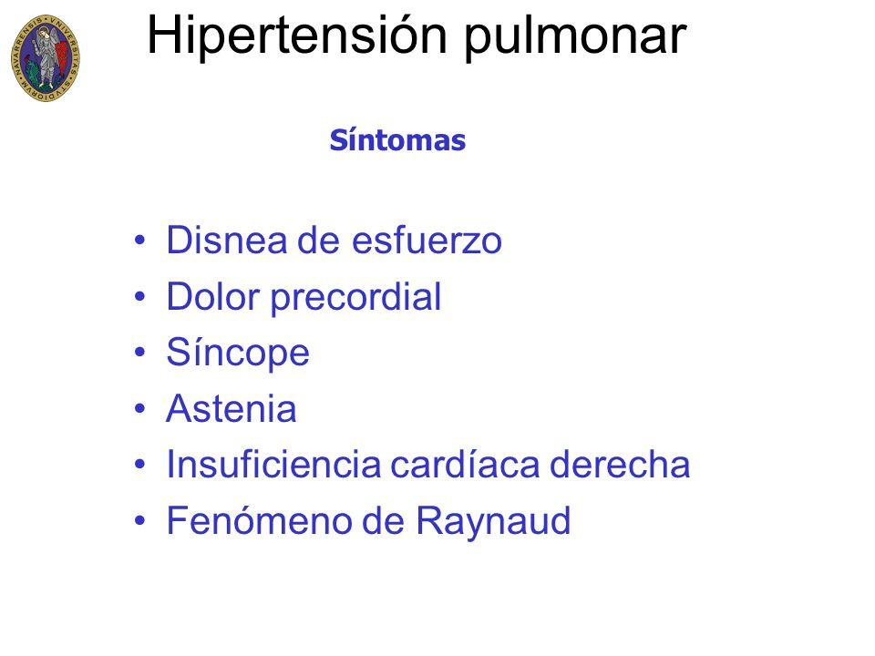Hipertensión pulmonar Disnea de esfuerzo Dolor precordial Síncope Astenia Insuficiencia cardíaca derecha Fenómeno de Raynaud Síntomas